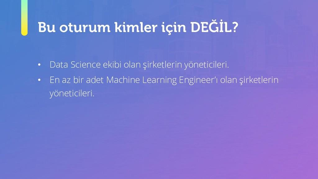 • Data Science ekibi olan şirketlerin yöneticil...