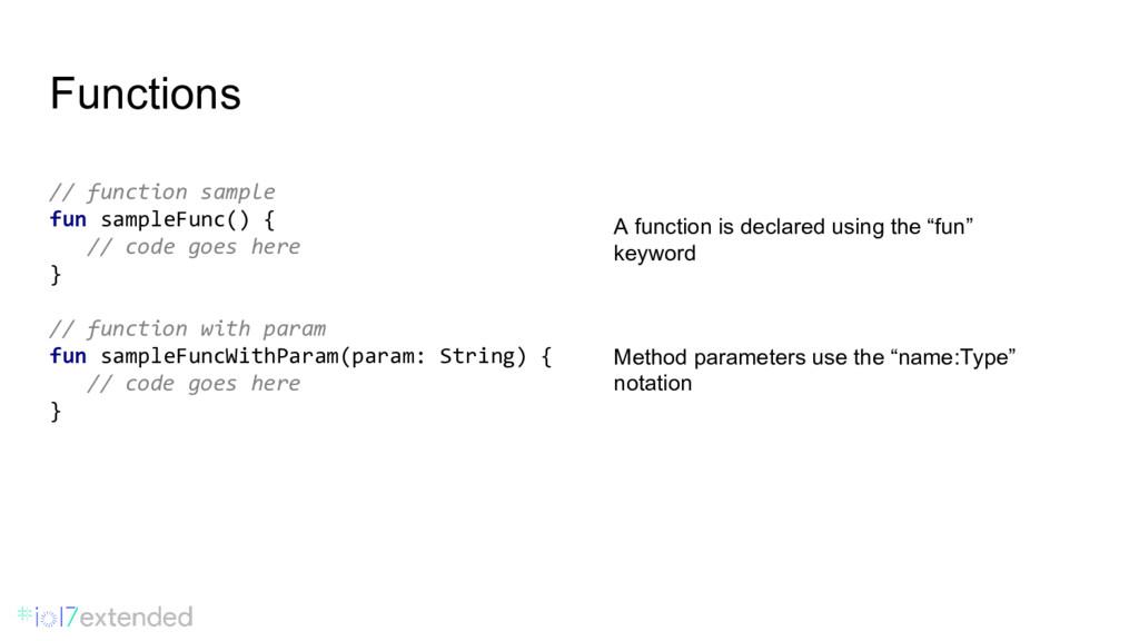 Functions // function sample fun sampleFunc() {...
