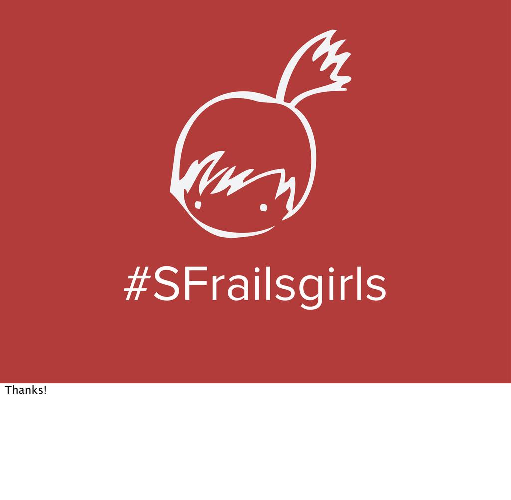 #SFrailsgirls Thanks!