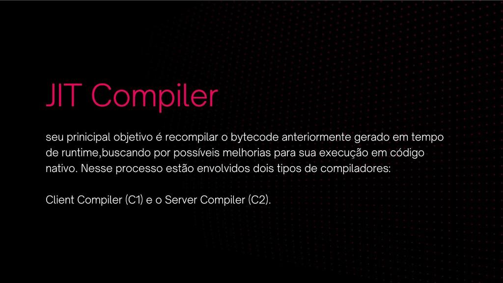 JIT Compiler seu prinicipal objetivo é recompil...