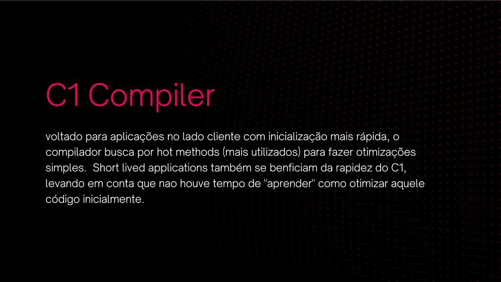 C1 Compiler voltado para aplicações no lado cli...