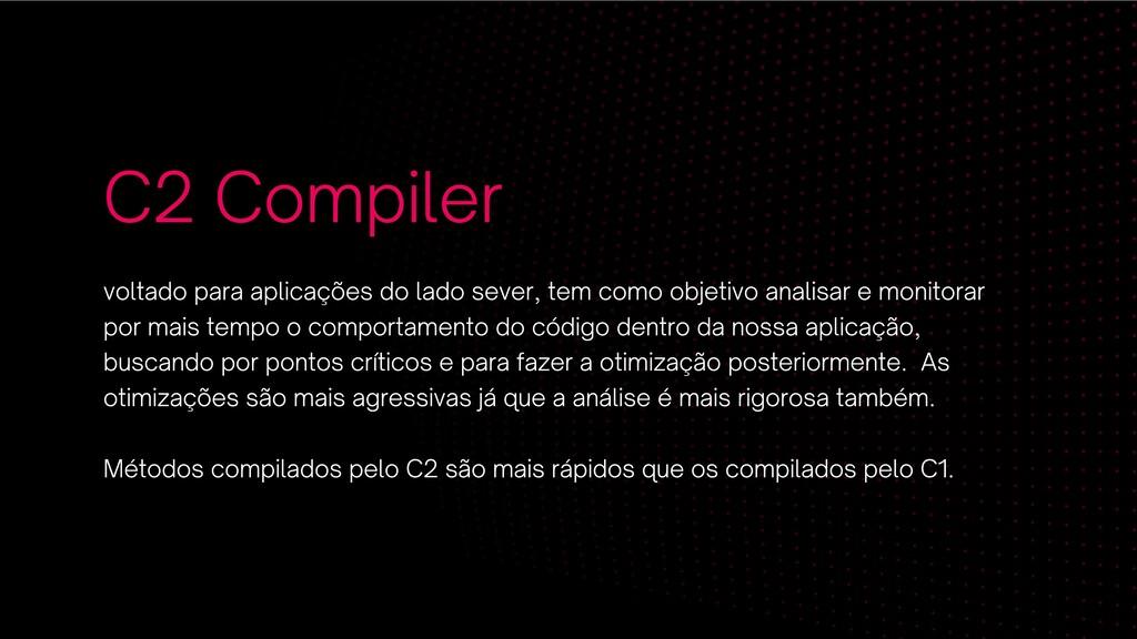 C2 Compiler voltado para aplicações do lado sev...