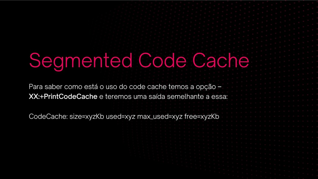 Segmented Code Cache Para saber como está o uso...
