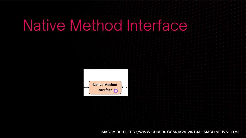 Native Method Interface IMAGEM DE: HTTPS://WWW....