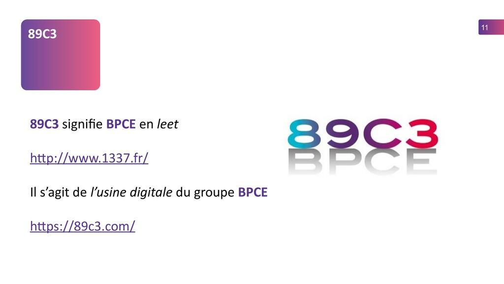11 89C3 89C3 signifie BPCE en leet http://www.1...
