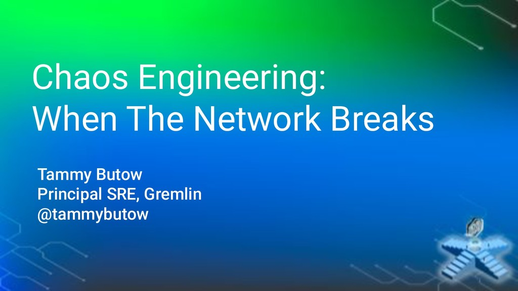Chaos Engineering: When The Network Breaks Tamm...