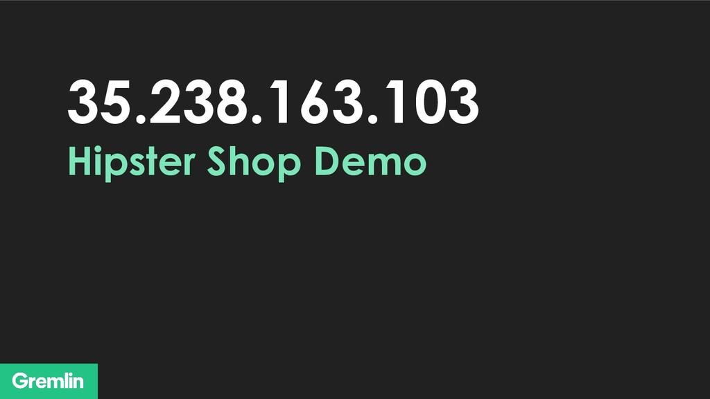 35.238.163.103 Hipster Shop Demo