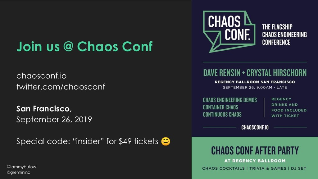 Join us @ Chaos Conf chaosconf.io twitter.com/c...