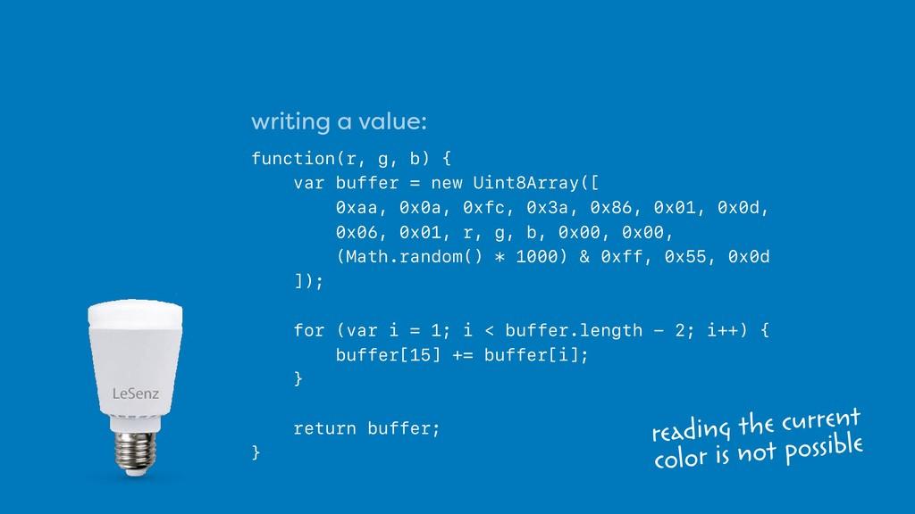 writing a value:  function(r, g, b) { var buff...