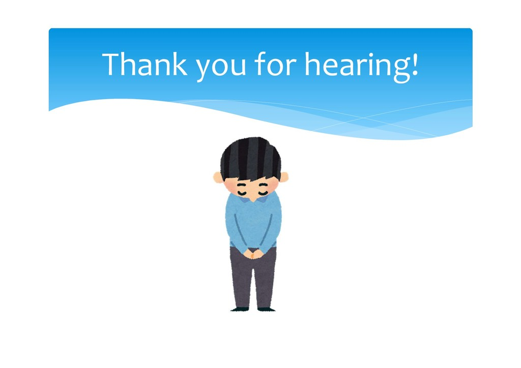 Thank you for hearing!