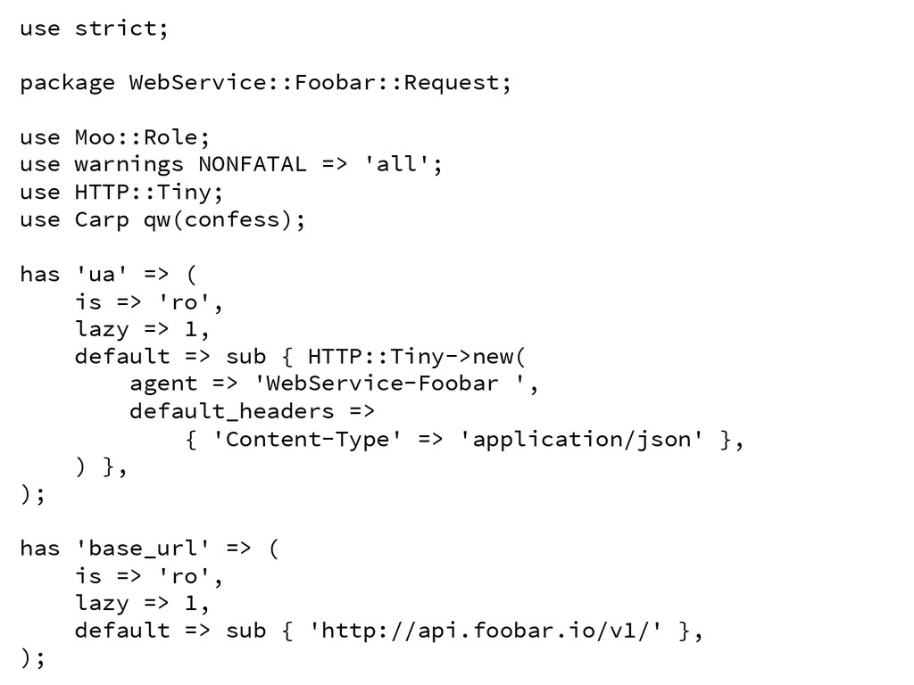 use strict;  package WebService::Foobar::Requ...