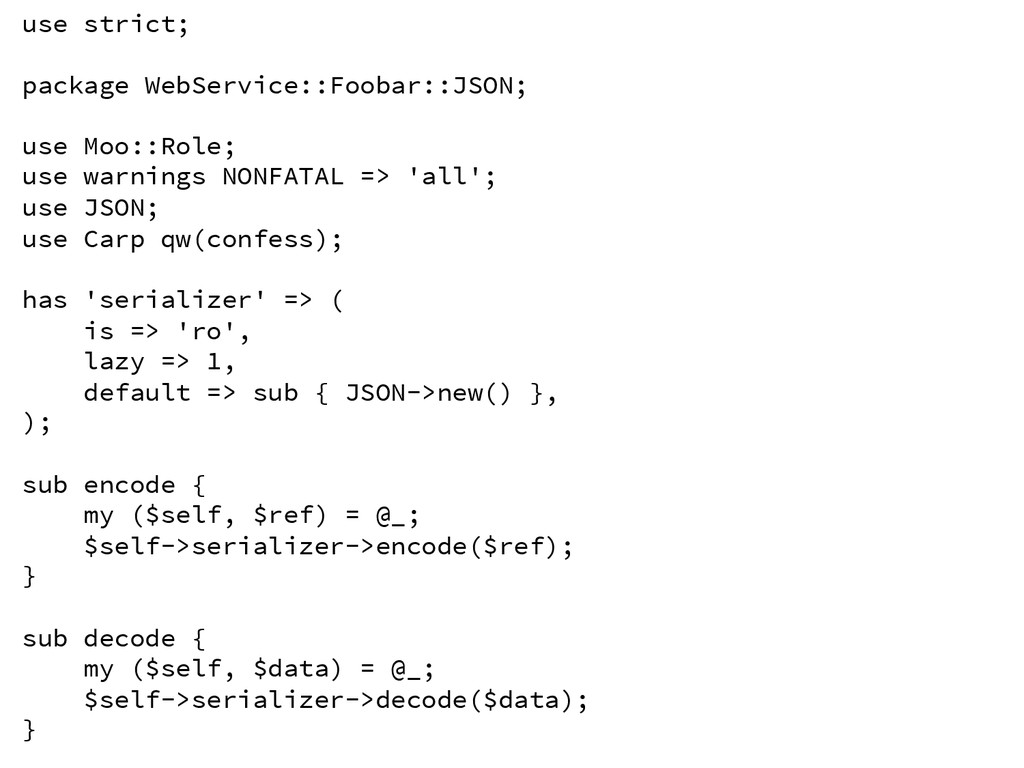 use strict;  package WebService::Foobar::JSON...
