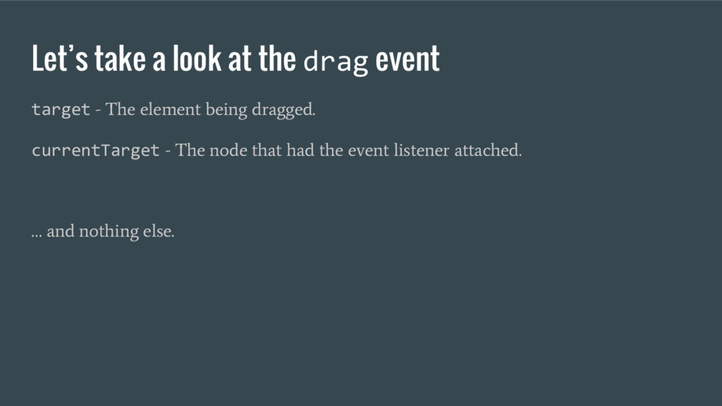 Let's take a look at the drag event target - Th...