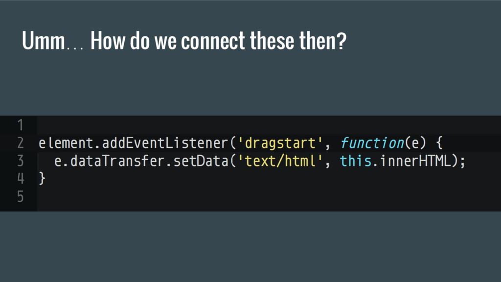Umm… How do we connect these then?