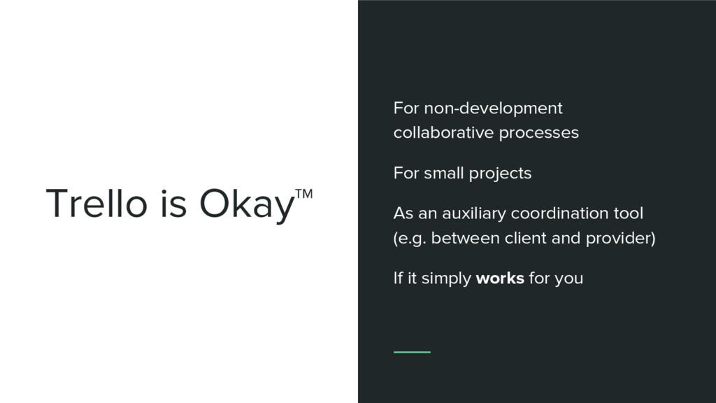 Trello is Okay™ For non-development collaborati...