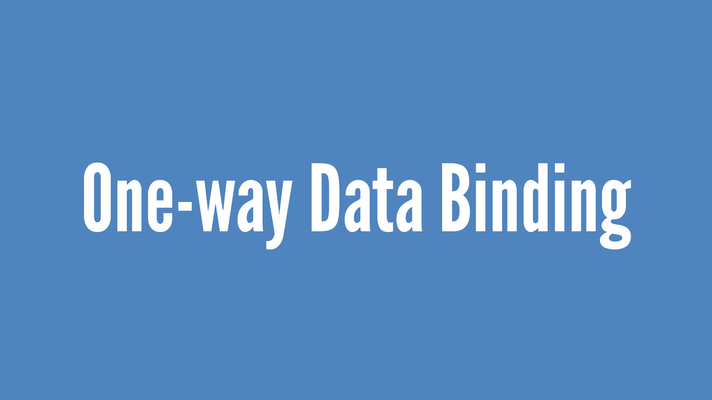 One-way Data Binding