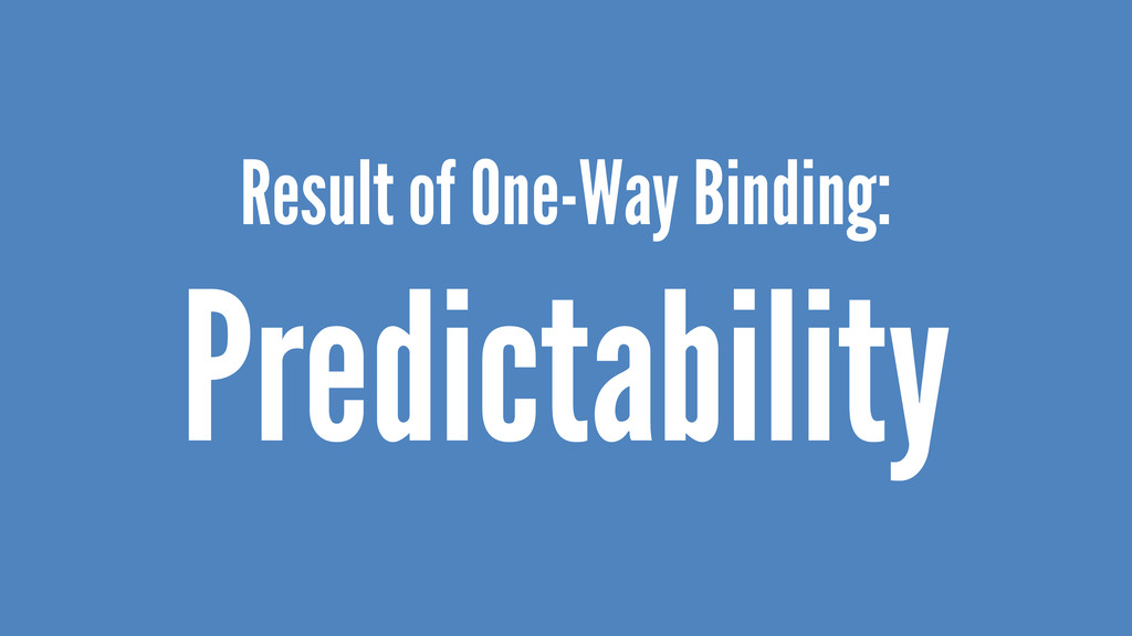 Result of One-Way Binding: Predictability