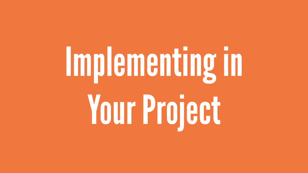Implementing in Your Project