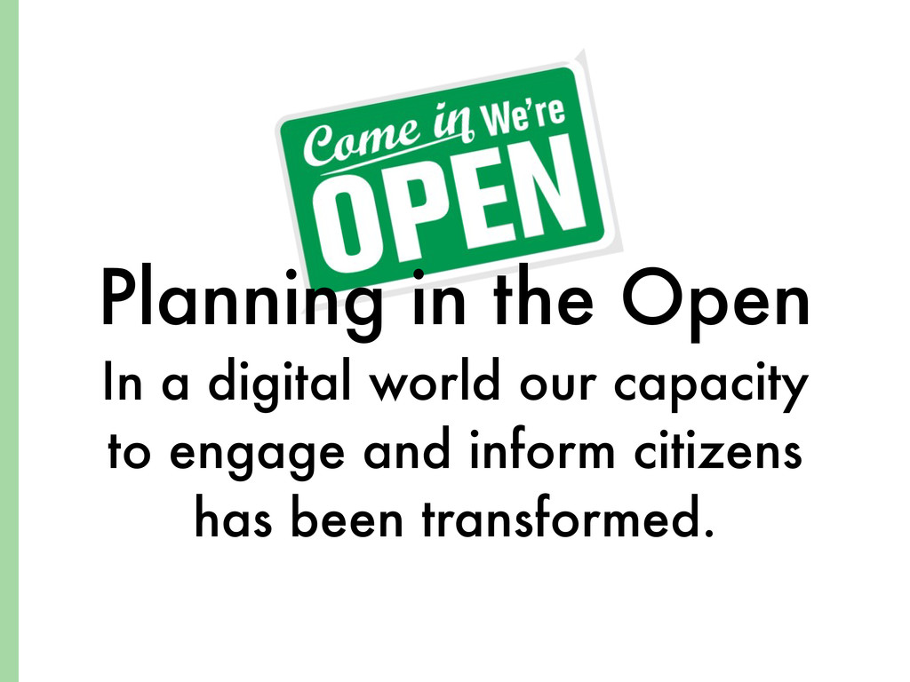 Planning in the Open In a digital world our cap...