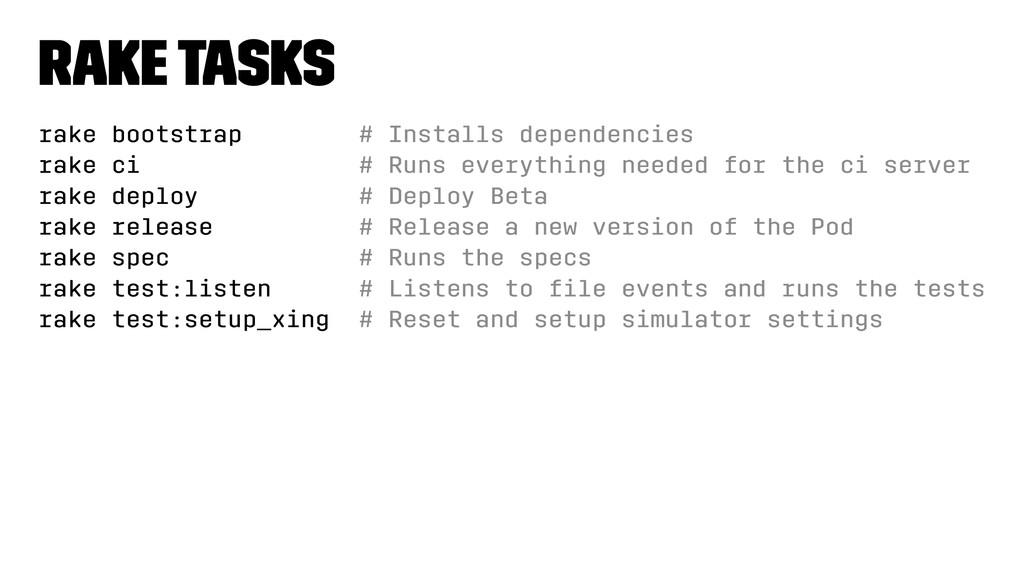 Rake tasks rake bootstrap # Installs dependenci...