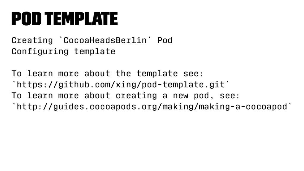 Pod template Creating `CocoaHeadsBerlin` Pod Co...