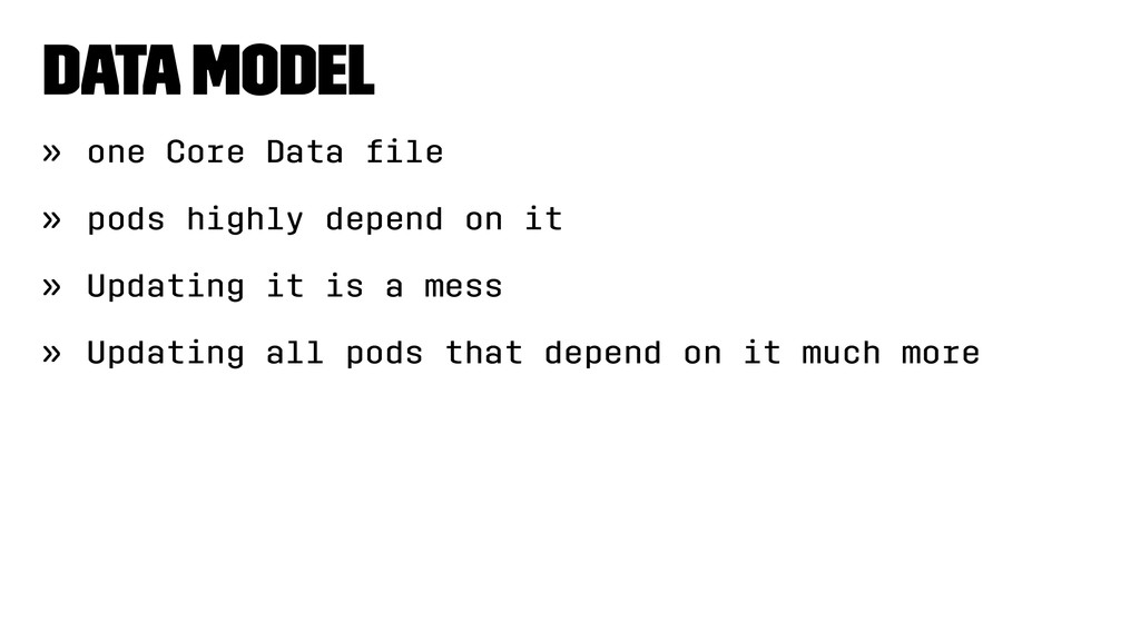 Data Model » one Core Data file » pods highly de...