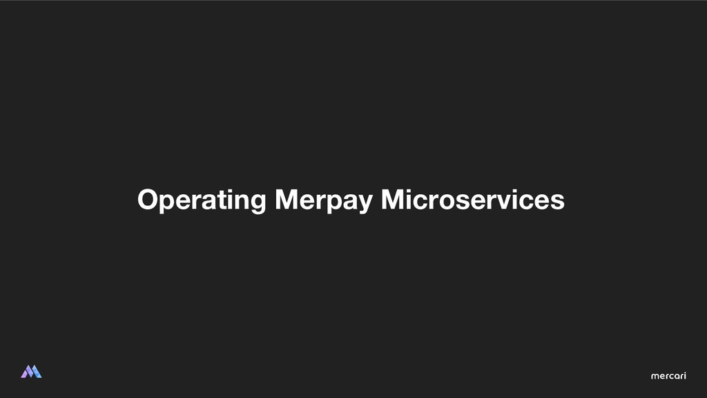 Operating Merpay Microservices