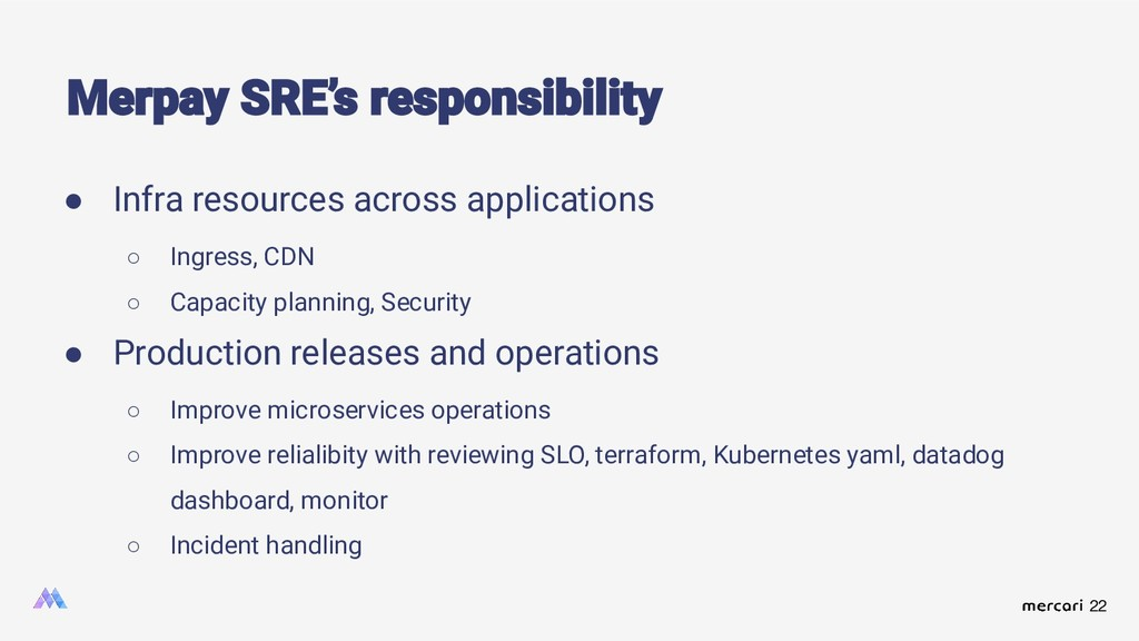 22 ● Infra resources across applications ○ Ingr...
