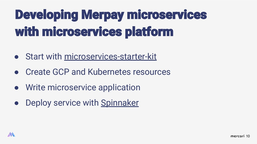 10 ● Start with microservices-starter-kit ● Cre...