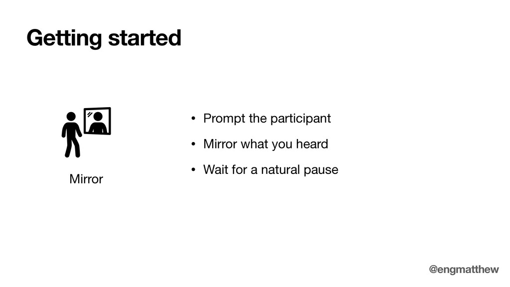Getting started Mirror • Prompt the participant...