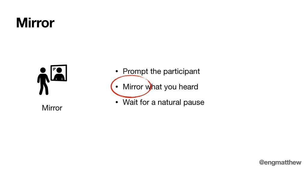 Mirror Mirror • Prompt the participant  • Mirro...