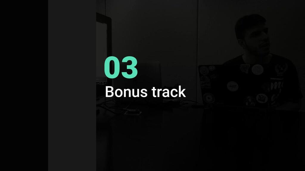Bonus track 03