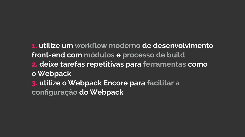 1. utilize um workflow moderno de desenvolviment...