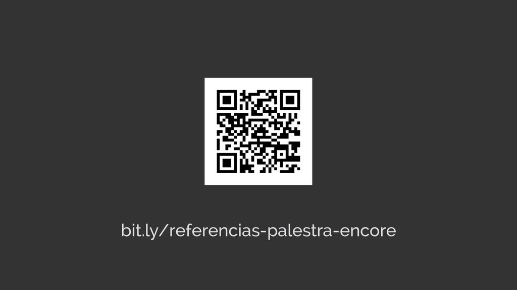 bit.ly/referencias-palestra-encore