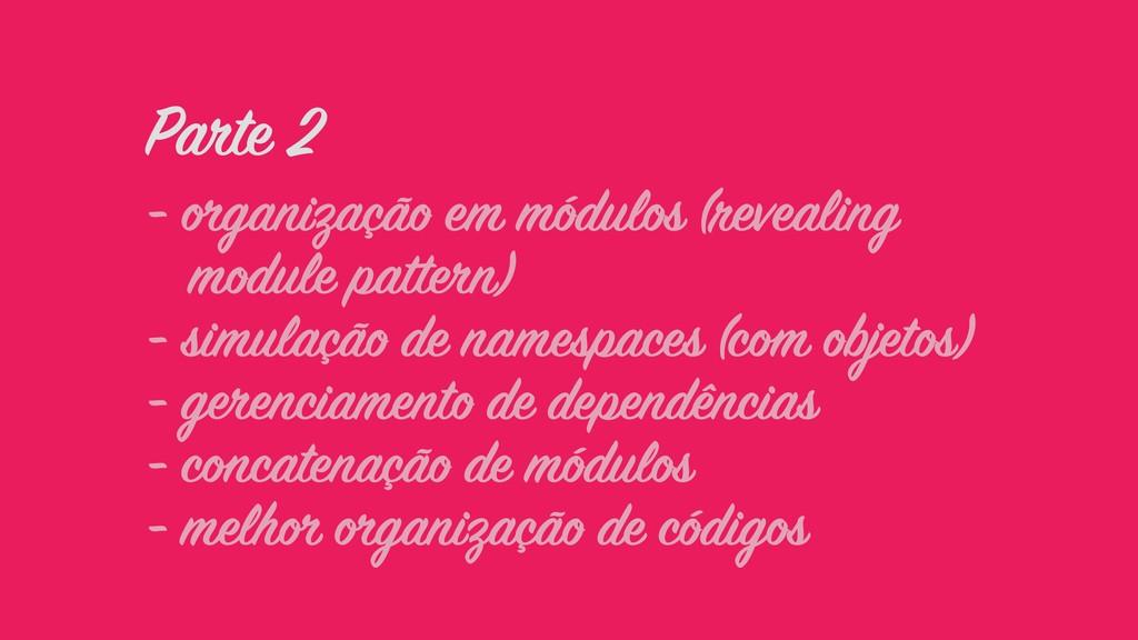 Parte 2 - organização em módulos (revealing  m...