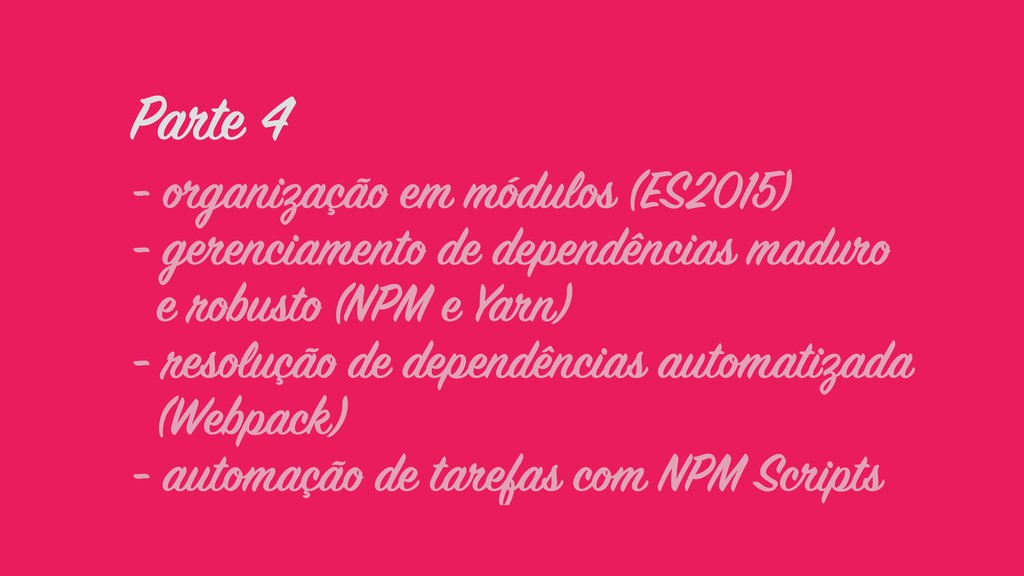 Parte 4 - organização em módulos (ES2015) - ger...