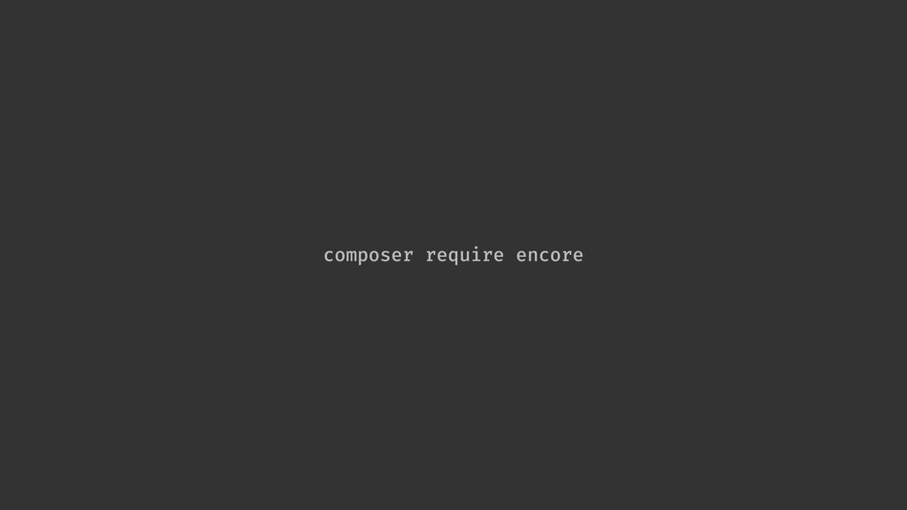composer require encore