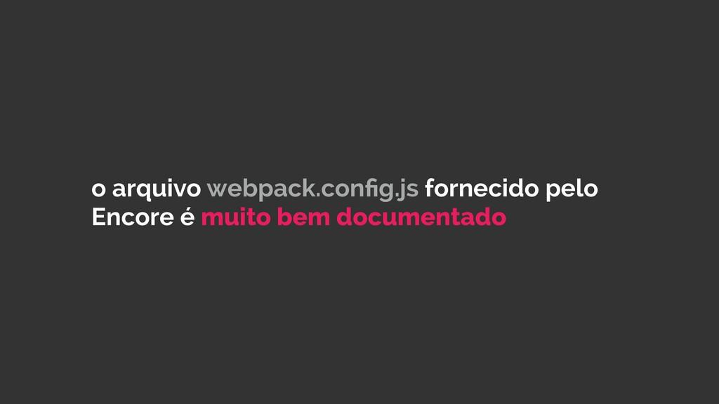 o arquivo webpack.config.js fornecido pelo Encor...