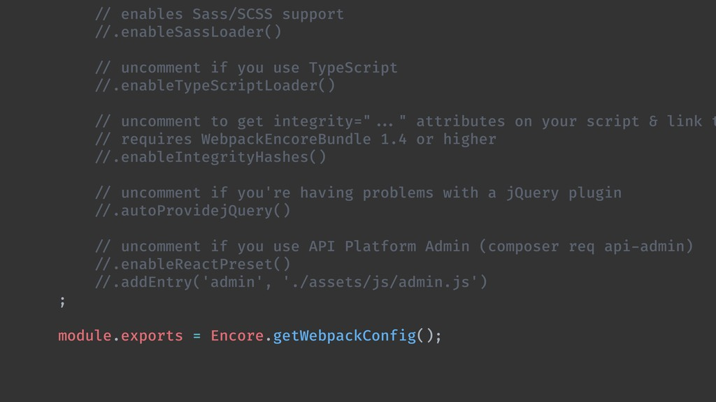"""""""// enables Sass/SCSS support """"//.enableSassLoa..."""
