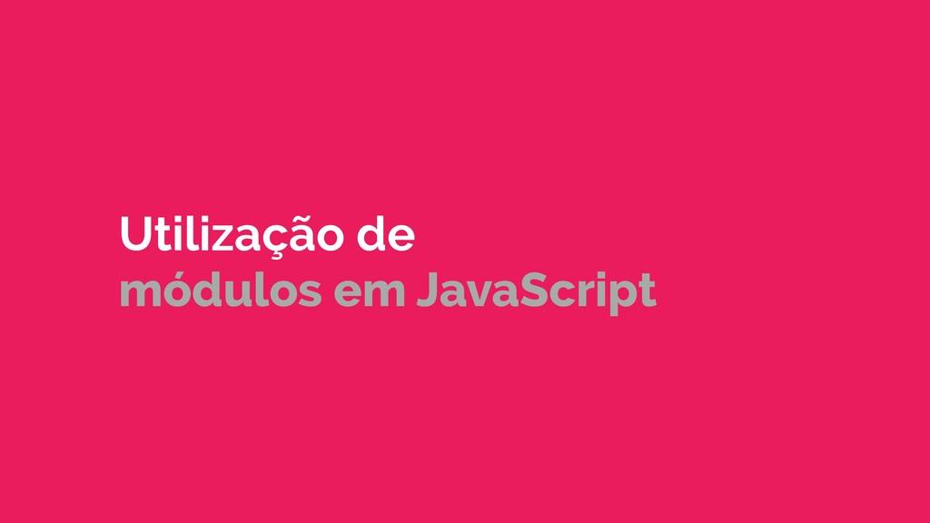 Utilização de módulos em JavaScript