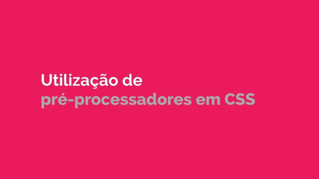Utilização de pré-processadores em CSS