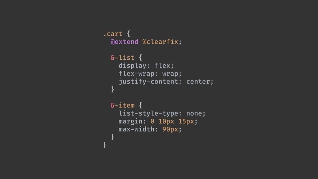 .cart { @extend %clearfix; &-list { display: fl...