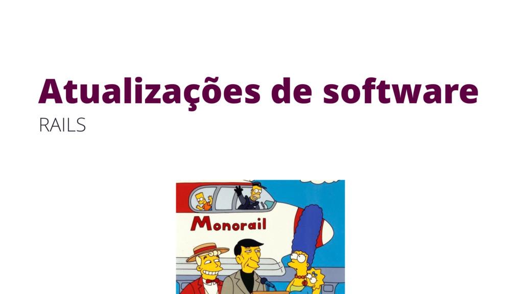 Atualizações de software RAILS