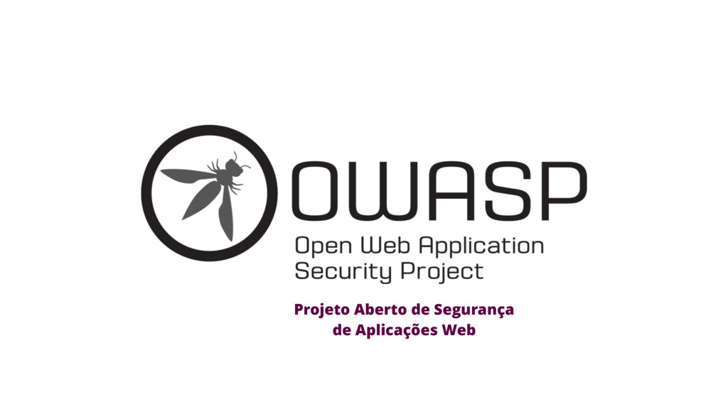 Projeto Aberto de Segurança de Aplicações Web