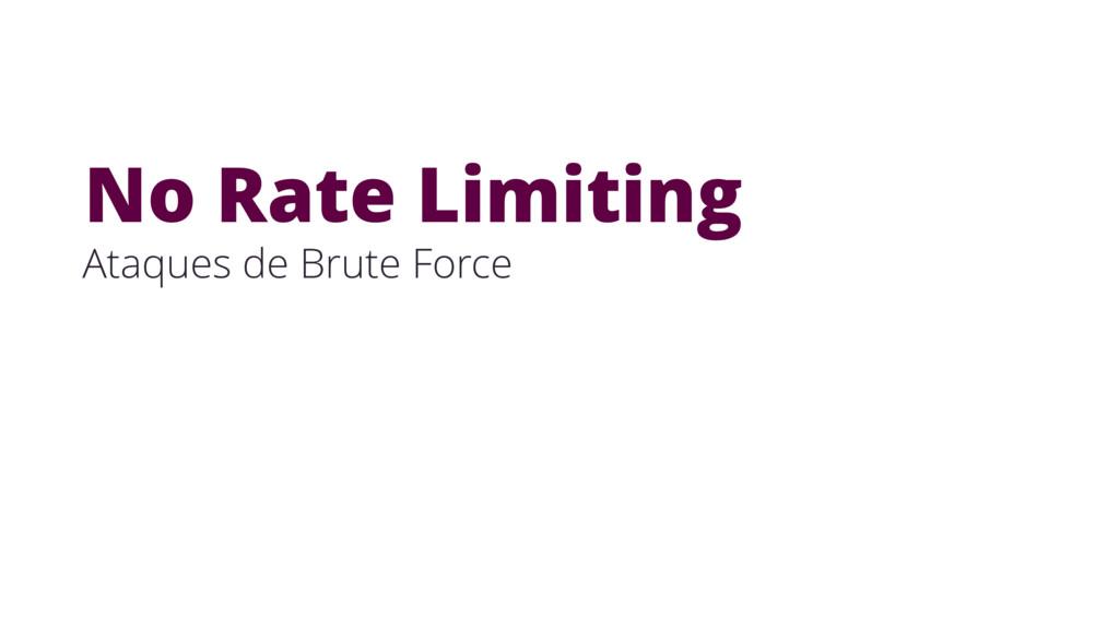 Ataques de Brute Force No Rate Limiting