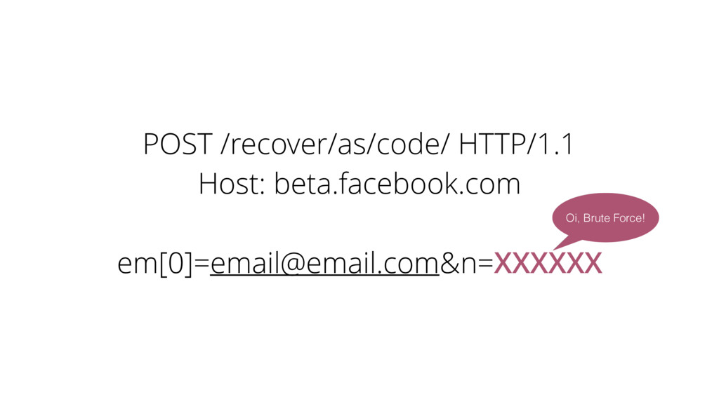 Oi, Brute Force! POST /recover/as/code/ HTTP/1....