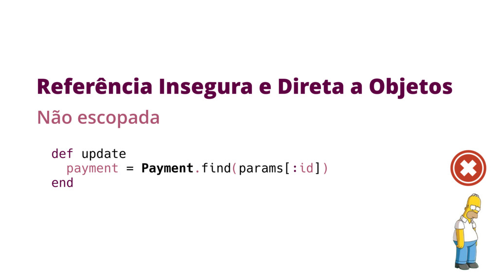 def update payment = Payment.find(params[:id]) ...