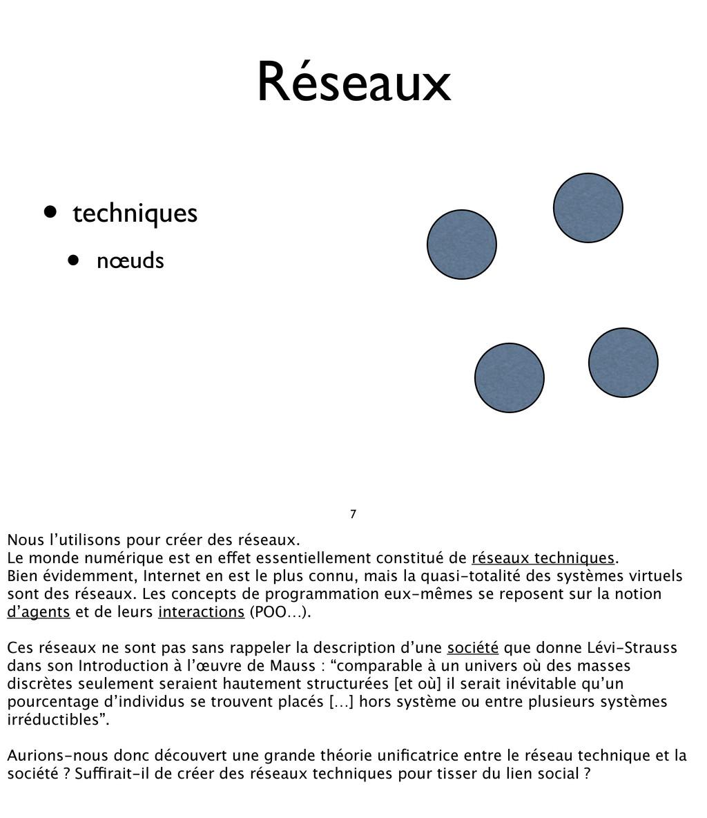 Réseaux • techniques • nœuds 7 Nous l'utilisons...