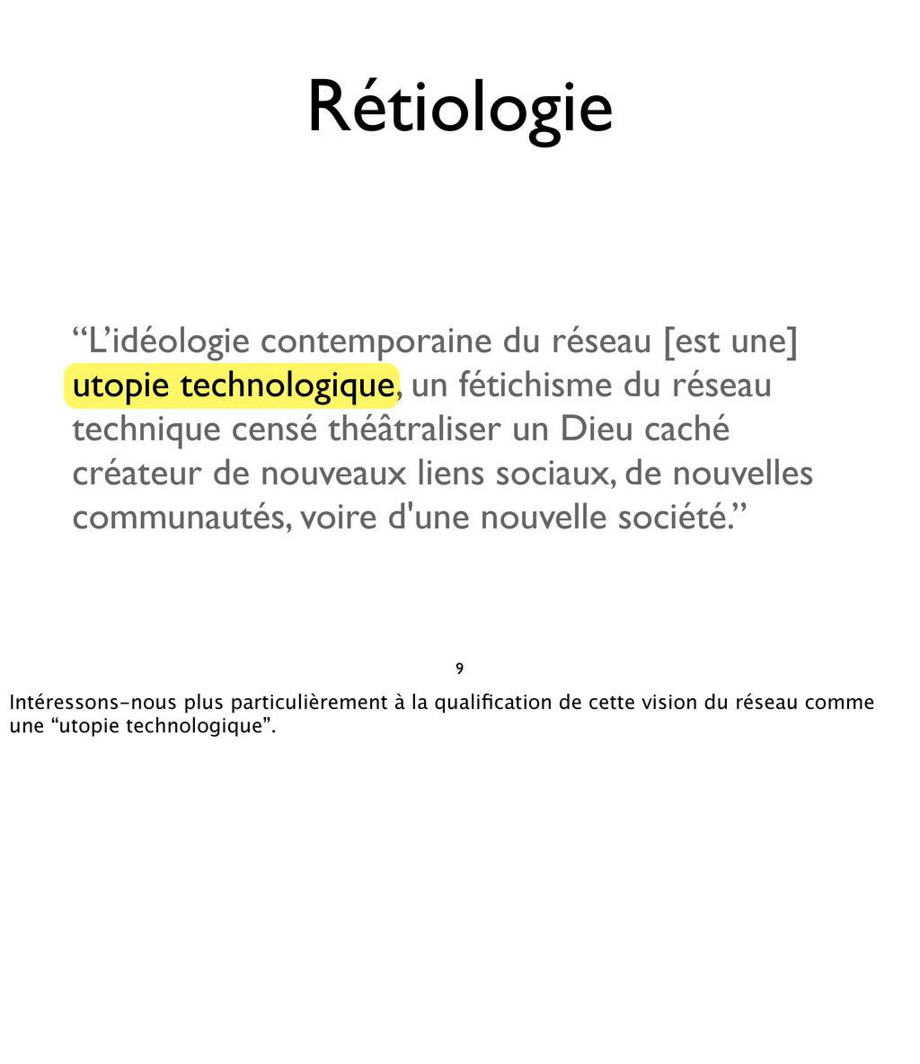 """""""L'idéologie contemporaine du réseau [est une] ..."""